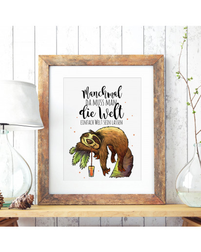 A3 Print Illustration Poster Plakat Faultierplakat Faultierposter Faultier auf Baum mit Spruch Zitat Sprichwort manchmal da muss man die Welt einfach Welt sein lassen A3 Print illustration poster placard sloth with quote saying sometimes you have to let t