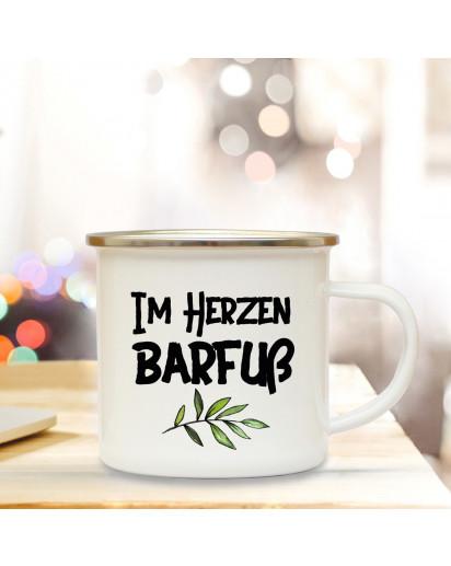 Emaillebecher Motto Im Herzen Barfuß mit Zweig Campingtasse mit Spruch Kaffeetasse Geschenk eb243