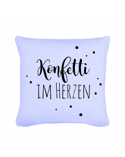 Kissen mit Spruch Konfetti im Herzen mit Punkten inklusive Füllung Pillow with saying confetti in the heart with dots including filling k08