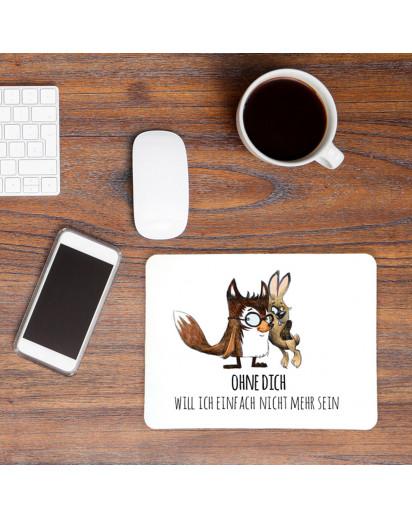 Mousepad Mouse Pad Mausunterlage Fuchs und Hase mit Spruch ohne dich will ich einfach nicht mehr sein mp04