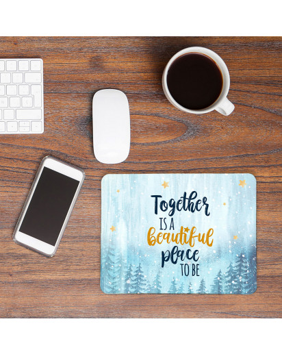 Mousepad mouse pad Mauspad mit Spruch Together is a beautiful place to be Mausunterlage bedruckt mouse pads Tier mp74