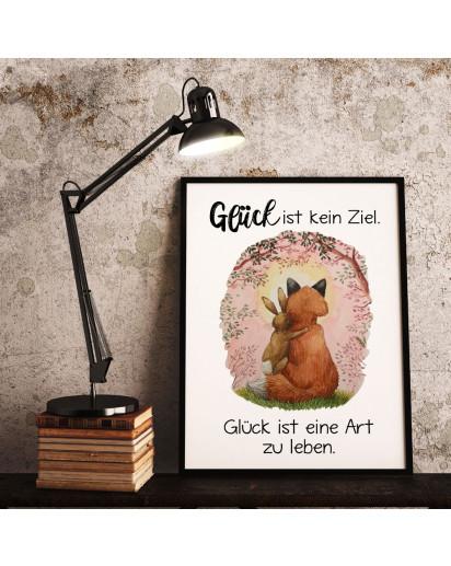 A4 Print Fuchs mit Hase Häschen Paar Pärchen Spruch Glück ist kein Ziel eine Art leben Poster Plakat Motto Zitat p235