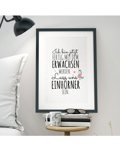 A3 Print Illustration Poster Plakat Einhorn mit Spruch Zitat ich bin jetzt fertig mit dem Erwachsen werden, lass uns Einhörner sein A3 print illustration poster placard unicorn with quote saying i'm done with become adult, let's be unicorns p43