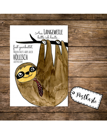 A6 Postkarte Karte Print Faultier mit Spruch Zitat aus Langeweile hätte ich heute fast gearbeitet, man muss aber auch höllisch aufpassen postcard print card sloth with quote saying I would have almost worked out of boredom today, you have to be careful pk