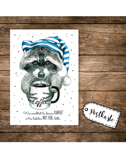 A6 Postkarte Karte Waschbär mit Schlafmütze Kaffeebecher und Spruch wie möchtest du deinen Kaffee? Am liebsten mit dir bitte A6 Postcard card print raccon with night cap coffee mug and quote saying how do you like your coffee? I prefer it with you please