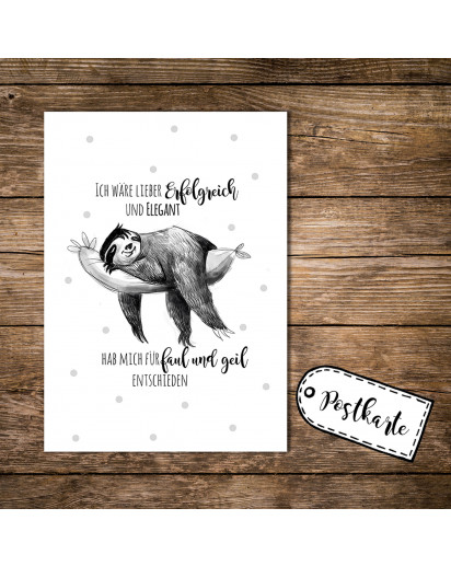 A6 Postkarte Karte Faultier mit Spruch Zitat Motto ich wär lieber erfolgreich und elegant - hab mich für faul und geil entschieden A6 Postcard card print sloth with quote saying i'd rather be successful and graceful - i decided for lazy and awesome pk11