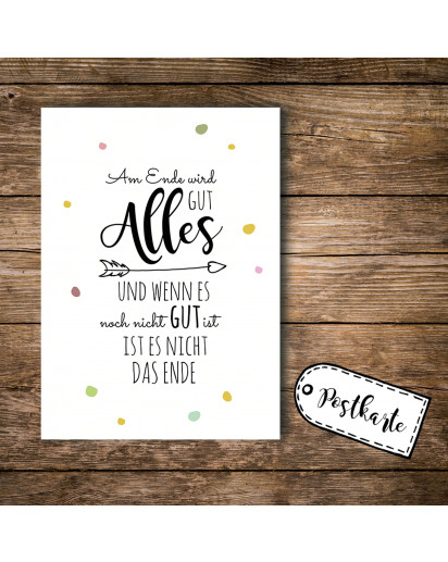 A6 Postkarte Ansichtskarte Flyer mit Spruch Zitat Am Ende wird alles gut A6 postcard print with quote saying in the end everything will be fine pk090.jpg