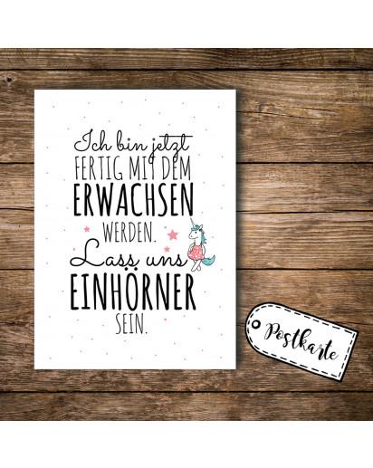 A6 Postkarte Ansichtskarte Flyer Ich bin jetzt fertig mit dem Erwachsen werden A6 postcard print with quote saying let's become unicorns pk091
