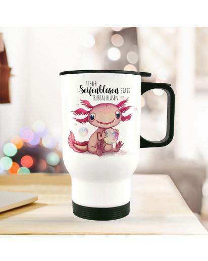Thermobecher Isolierbecher Axolotl Spruch Seifenblasen statt Trübsal blasen Kaffeebecher Geschenk tb226