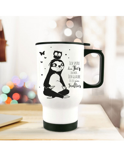 Thermobecher Thermotasse Thermosflasche Becher Tasse Kaffeebecher Faultier und Eule mit Spruch Ich spüre das Tier in mir...tb060 Thermo cup thermo mug thermal mug cup sloth with owl and quote saying i feel the beast in me...tb060