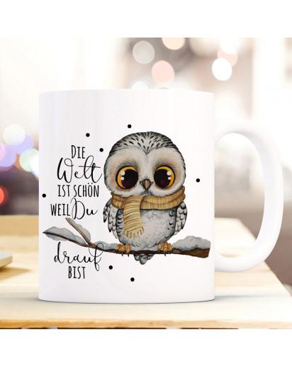 Tasse Becher mit Spruch Die Welt ist schön weil du drauf bist & Eule auf Ast Zweig Motiv Kaffeebecher Geschenk Spruchbecher ts1075