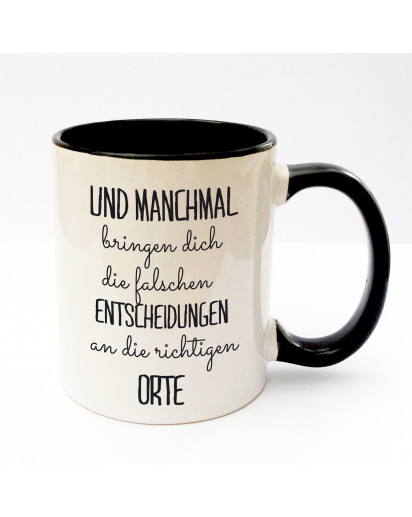 Tasse Becher Kaffeetasse Kaffeebecher Kindertasse Kinderbecher mit Spruch manchmal bringen dich die falschen Entscheidungen an die richtigen Orte cup mug kids cup kids mug coffee cup coffee mug with saying sometimes the wrong decisions bring you to the ri
