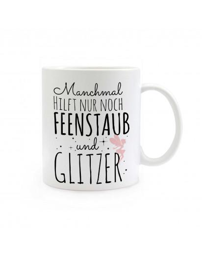 Tasse mit Fee Elfe und Spruch Manchmal hilft nur noch Feenstaub und Glitzer ts319