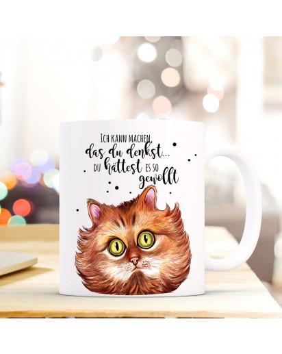 Tasse Becher Katzentasse Katze mit Spruch Ich kann machen das du denkst du hättest es so gewollt ts389