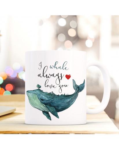 Maritime Tasse Becher Kaffeetasse mit Wal Spruch Kaffeebecher Geschenk Spruchbecher I whale always love you ts656