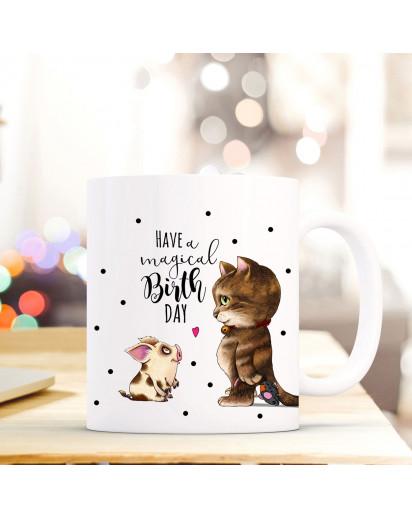 Tasse Becher Kaffeebecher mit Katze & Schweinchen Spruch have a magical birthday Kaffeebecher Geschenk ts681