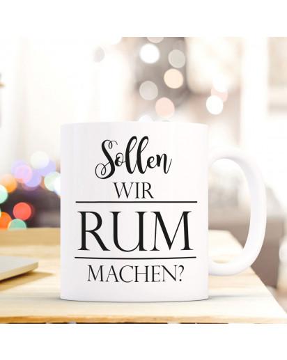 Tasse Becher Geschenk Kaffeetasse Kaffeebecher mit Spruch & Sollen wir Rum machen? ts723
