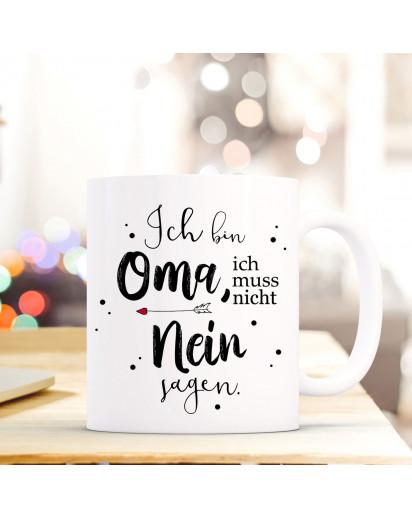 Tasse Becher mit Spruch Ich bin Oma ich muss nicht nein sagen Kaffeebecher Geschenk Spruchbecher ts850