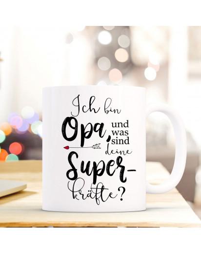 Tasse Becher mit Spruch Ich bin Opa was sind deine Superkräfte Kaffeebecher Geschenk Spruchbecher ts852