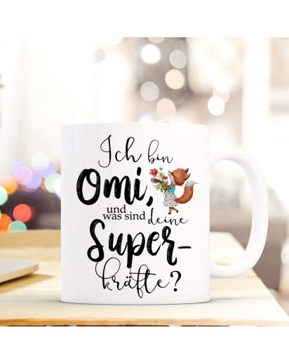 Tasse Becher mit Spruch Ich bin Omi was sind deine Superkräfte & Fuchs Motiv Kaffeebecher Geschenk Spruchbecher ts853