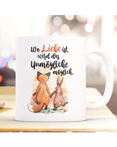 Tasse Becher Motiv Fuchs & Hase Spruch Wo Liebe ist, wird das Unmögliche möglich Kaffeebecher Geschenk Spruchbecher ts914
