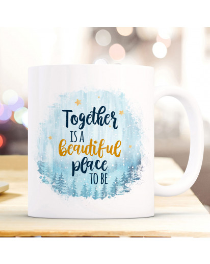 Tasse Becher Motiv Spruch Together is a beautiful place to be Kaffeebecher Geschenk Spruchbecher ts915