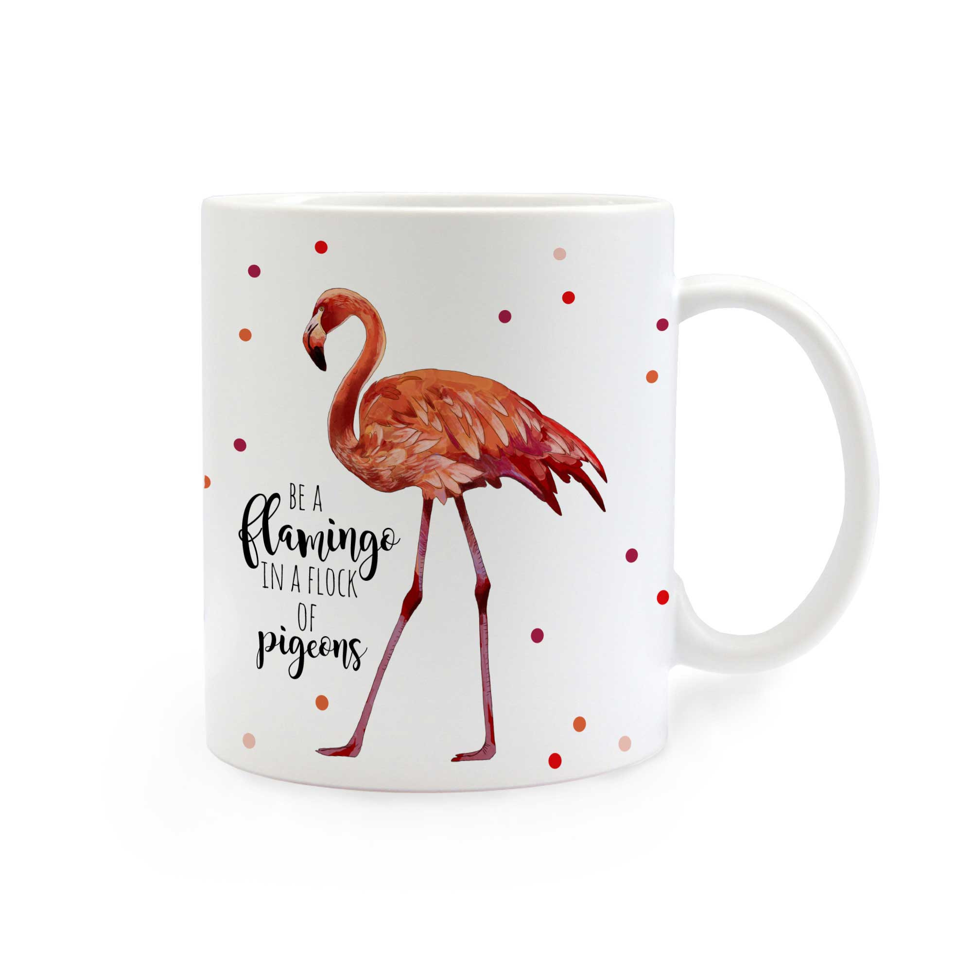 tasse flamingo mit punkten und spruch be a flamingo. Black Bedroom Furniture Sets. Home Design Ideas