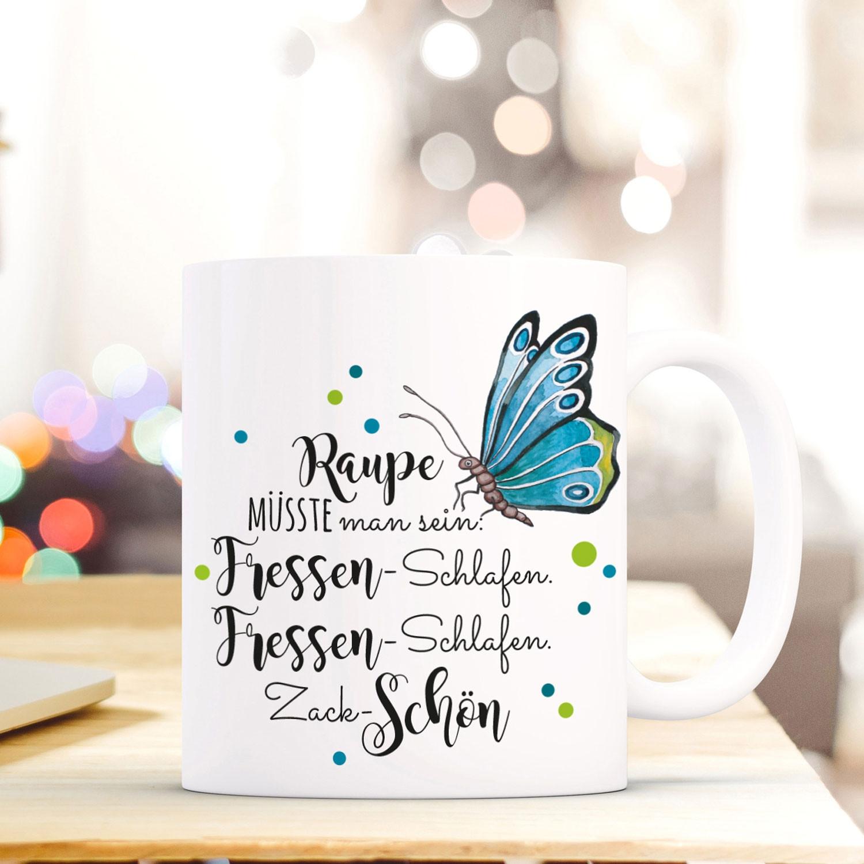 tasse becher kaffeetasse kaffeebecher schmetterling mit punkten und spruch raupe m sste man sein. Black Bedroom Furniture Sets. Home Design Ideas