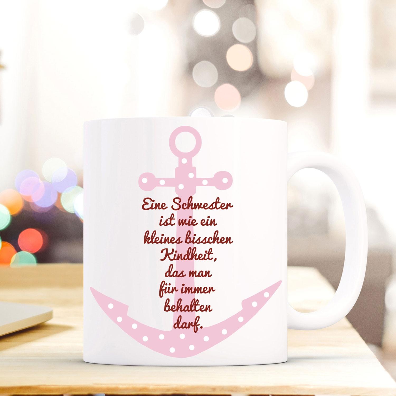 tasse becher mit anker spruch schwester kindheit geschenk kaffeebecher spruchtasse mit. Black Bedroom Furniture Sets. Home Design Ideas
