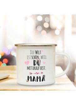 Emaille Becher Muttertag Camping Tasse & Spruch Motto Die Welt ist schön... Mama Kaffeetasse Zitat Geschenk eb107