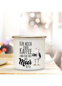 Emaille Becher Camping Tasse maritim Möwe & Spruch Motto Kaffee und ein Taxi ans Meer bitte Kaffeetasse Geschenk eb117