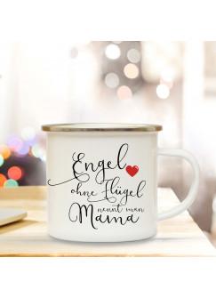 Emaille Becher Muttertag Camping Tasse Herz & Spruch Motto Mama Engel ohne Flügel Kaffeetasse Zitat Geschenk eb130