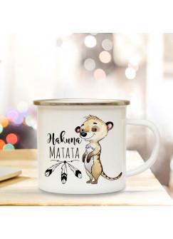 Emaille Becher Camping Tasse Erdmännchen & Spruch Hakuna Matata Kaffeetasse Geschenk eb167
