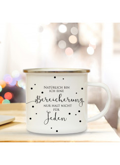 Emaille Becher Spruch Motto Bereicherung Camping Tasse mit Zitat & Punkte Kaffeetasse Geschenk eb210