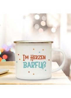 Emaillebecher Punkte & Motto Im Herzen Barfuß... Campingtasse mit Spruch Kaffeetasse Geschenk eb242