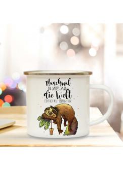 Emaille Tasse Becher mit Faultier &  Spruch Kaffeebecher Camping Becher mit Motto Zitat Die Welt einfach Welt sein lassen eb30