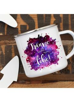 Emaille Becher Camping Tasse Galaxie mit Spruch Träume nicht nur lebe Kaffeetasse Geschenk Spruchbecher eb309