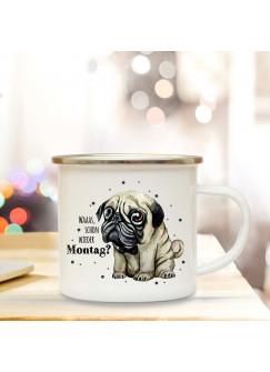 Emaille Becher Camping Tasse mit traurigen Mops Hund & Spruch Waaas wieder Montag Kaffeetasse Geschenk Spruchbecher eb312