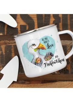 Emaille Becher Camping Tasse Möwe Vogel Spruch All you need is... Fischbrötchen Kaffeetasse Geschenk Spruchbecher eb383
