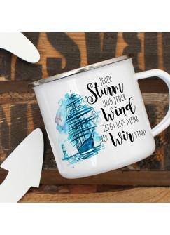 Emaille Becher Camping Tasse Schiff Segelschiff maritim Spruch Jeder Sturm und jeder Wind Kaffeetasse Geschenk Spruchbecher eb386