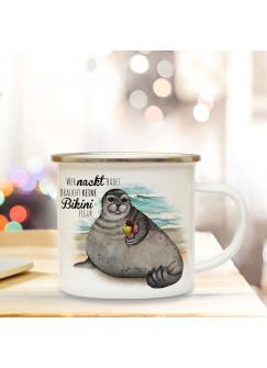 Emaille Becher Camping Tasse Seehund Robbe mit Eis Spruch Wer nackt badet braucht keine Bikinifigur Kaffeetasse Geschenk eb402