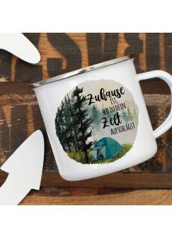 Emaille Becher Camping Tasse Zelt campen Wald & Spruch Zuhause ist, wo du dein... Kaffeetasse Geschenk eb436