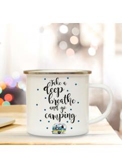 Emaille Tasse Becher mit Wohnmobil & Spruch ...go camping Kaffeebecher Camping Becher mit Zitat Motto eb43