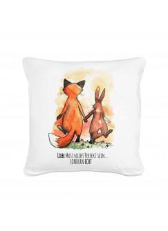 Kissen Hase und Fuchs mit Spruch Liebe muss nicht perfekt sein... sondern echt inklusive Füllung ks08