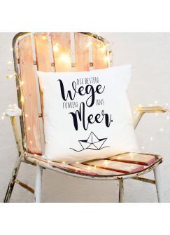 Kissen maritim mit Boot & Spruch Dekokissen Zierkissen bedruckt mit Zitat Motto Slogan die besten Wege führen ans Meer ks174