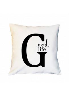 Kissen mit Buchstabe G und Spruch Good life inklusive Füllung Dekokissen Zierkissen bedruckt ks201
