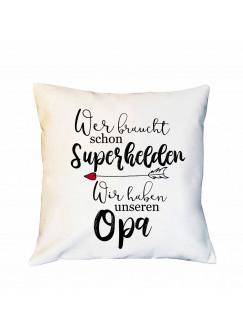 Kissen mit Spruch Superhelden wir haben unseren Opa inkl Füllung Dekokissen Zierkissen Spruchkissen Motto Zitat bedruckt ks244