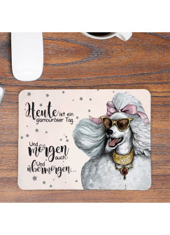 Mousepad mouse pad Mauspad Hund Pudel Dame Spruch Heute ist ein schöner Tag Mausunterlage bedruckt mouse pads mp94