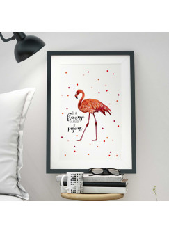 A3 Print Illustration Poster Flamingo mit Spruch be a flamingo in a flock of pigeons p04