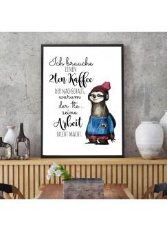 A3 Print Faultier mit Spruch Ich brauche einen 2ten Kaffee... Poster Plakat Motto Zitat p224